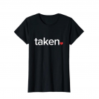 IN-LOVE-AND-TAKEN-T-SHIRT-Great-valentines-Day-tee